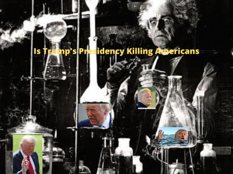 Is Trump's Presidency Killing Americans
